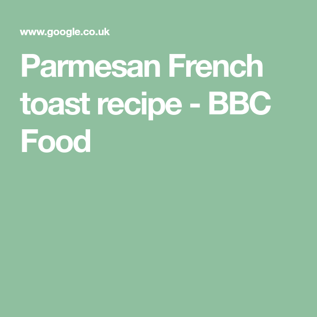 Parmesan French toast | Recipe | French toast recipe ...