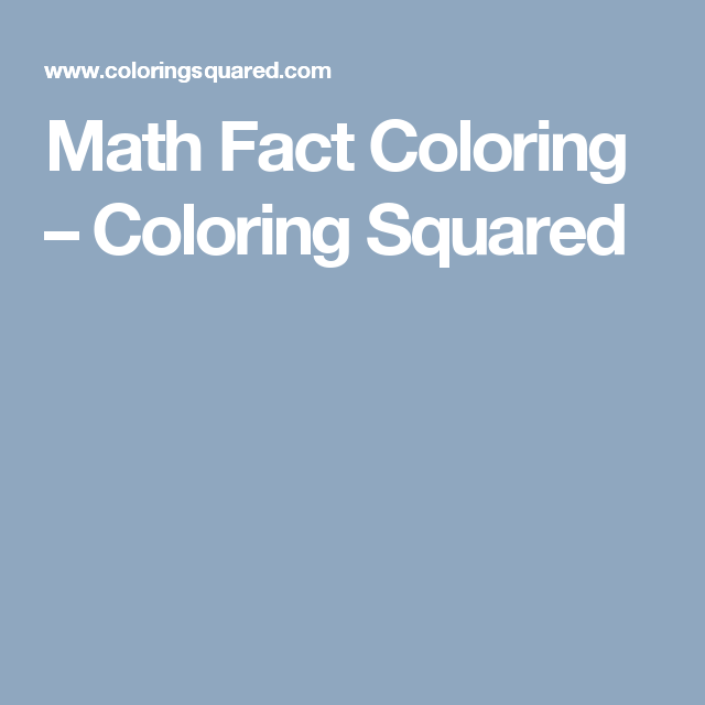 Math Fact Coloring – Coloring Squared | UNPLUGGED | Pinterest | Math ...