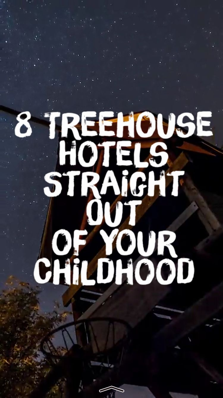 8 treehouse hotels