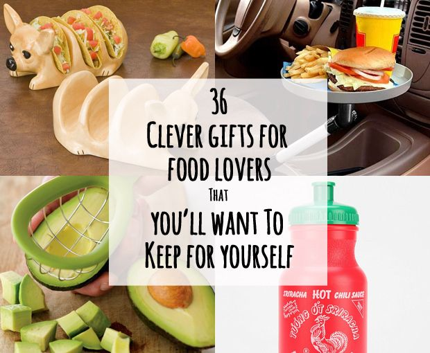 Charming 36 Clever Gifts For Food Lovers That Youu0027ll Want To Keep For Yourself