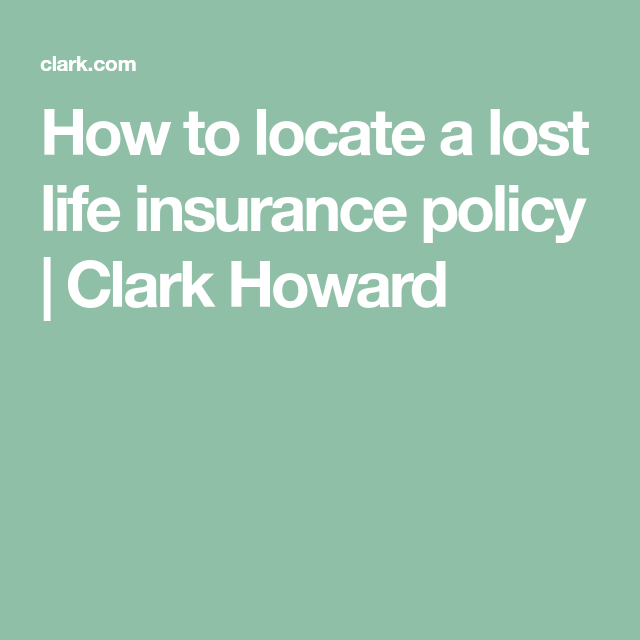 How to locate a lost life insurance policy | Clark Howard ...