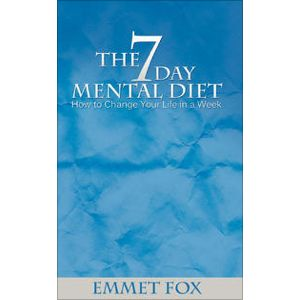 The seven day mental diet how to change your life in a week by the seven day mental diet how to change your life in a week by emmet fox fandeluxe Images