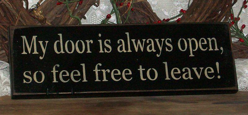 My Door Is Always Open So Feel Free To Leave Primitive Etsy Wall Signs Dark Red Background Feelings