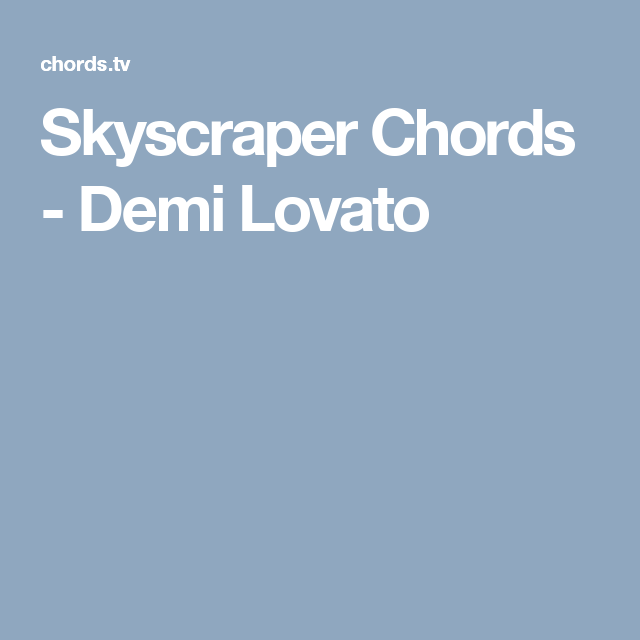 Skyscraper Chords - Demi Lovato | ukulele | Pinterest | Skyscrapers ...