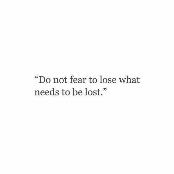 Do Not Fear To Lose What Needs To Be Lost Ex Quotes My Ex