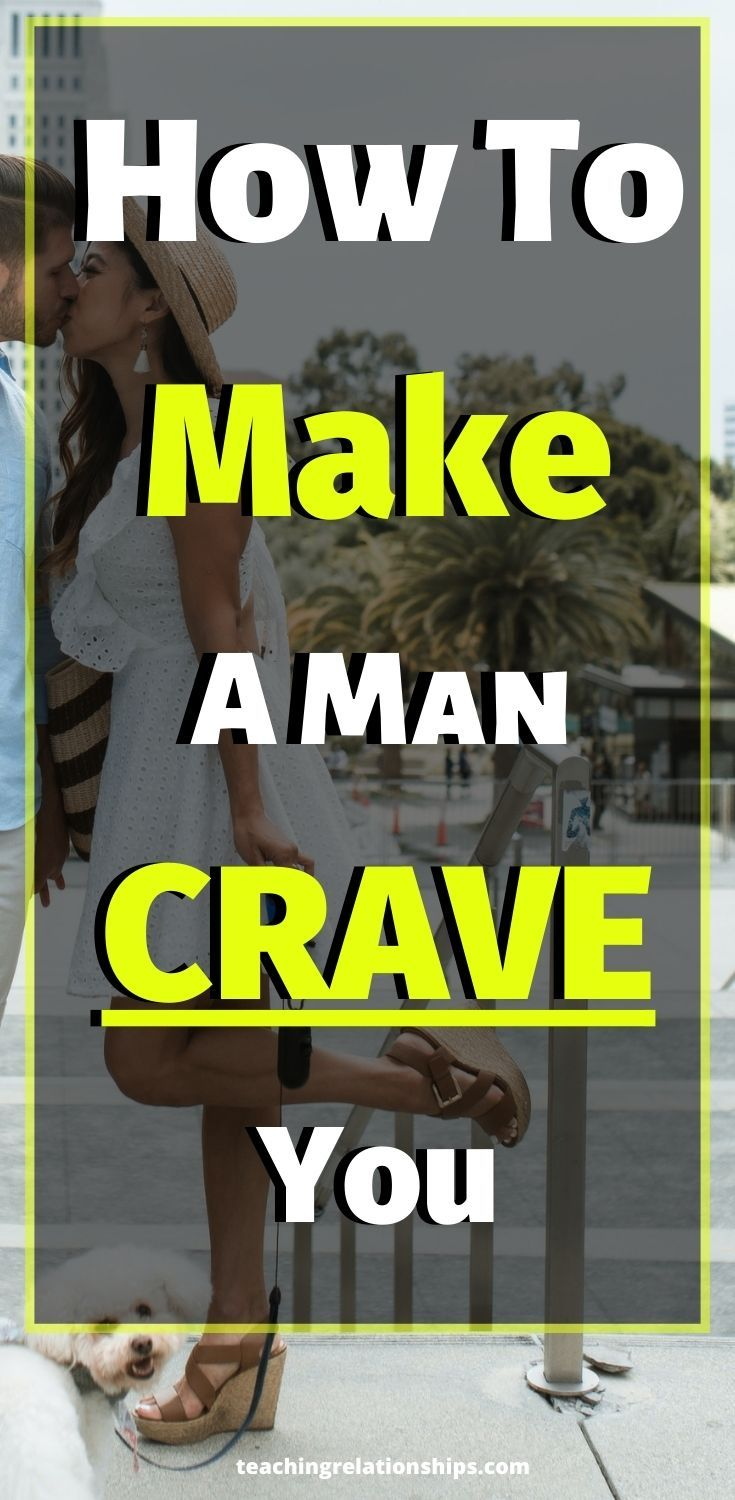How To Make Your Man Crave You – The Skill You Should Master