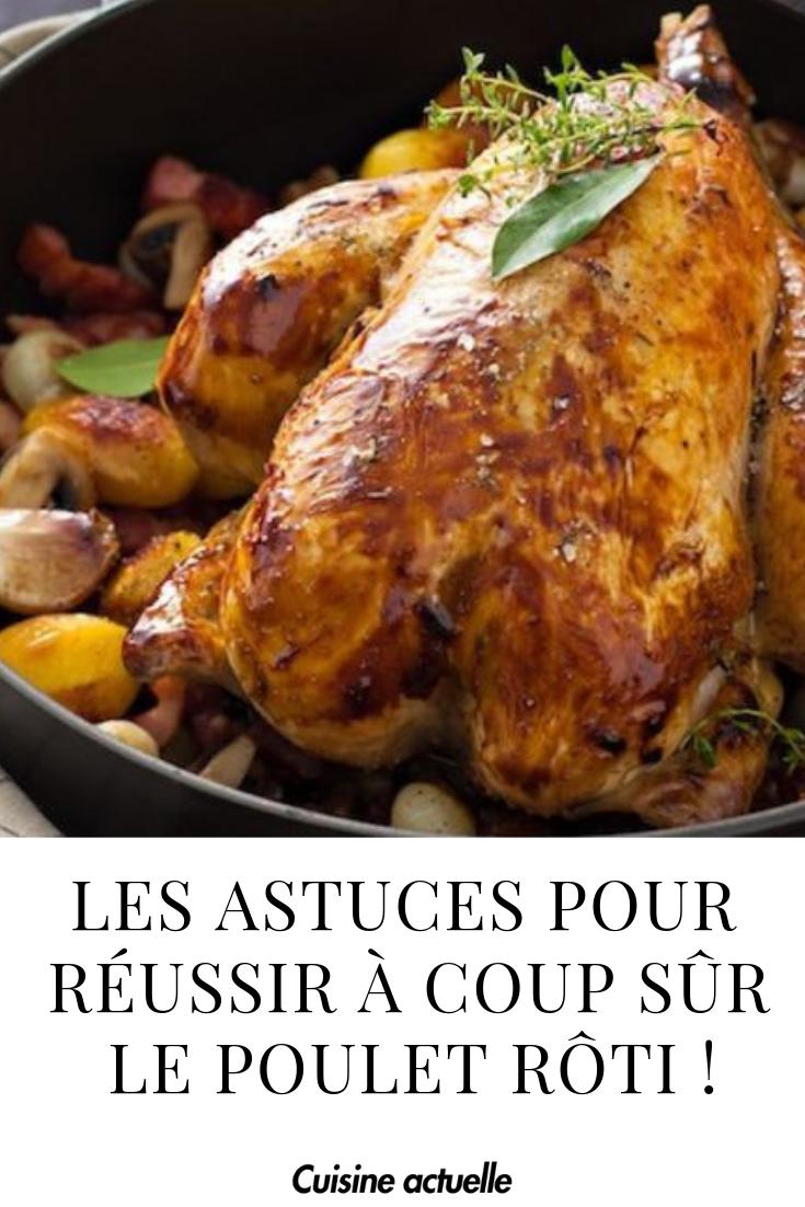 Les astuces pour réussir à coup sûr le poulet rôti ! #recettepoulet