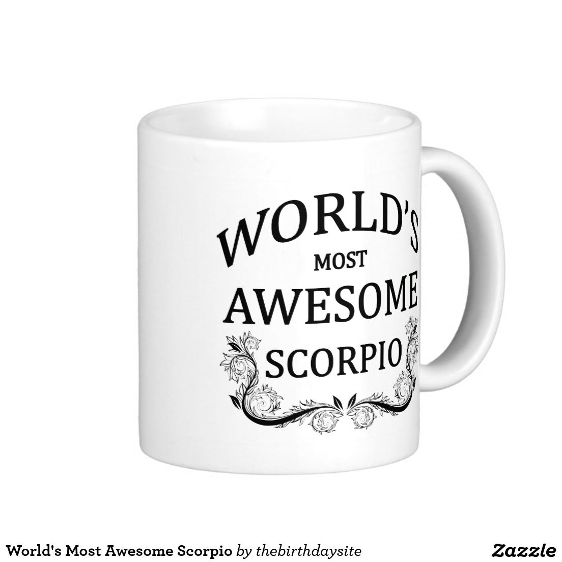 World's Most Awesome Scorpio Classic White Coffee Mug