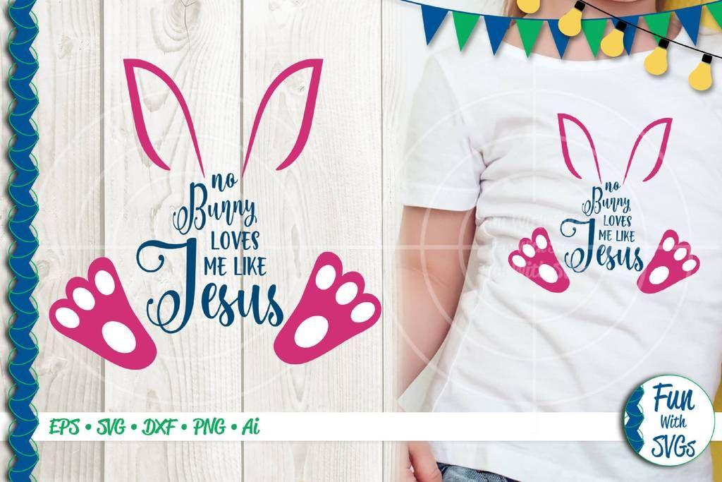 Download No Bunny Loves Me Like Jesus | Silhouette machine, Love me ...