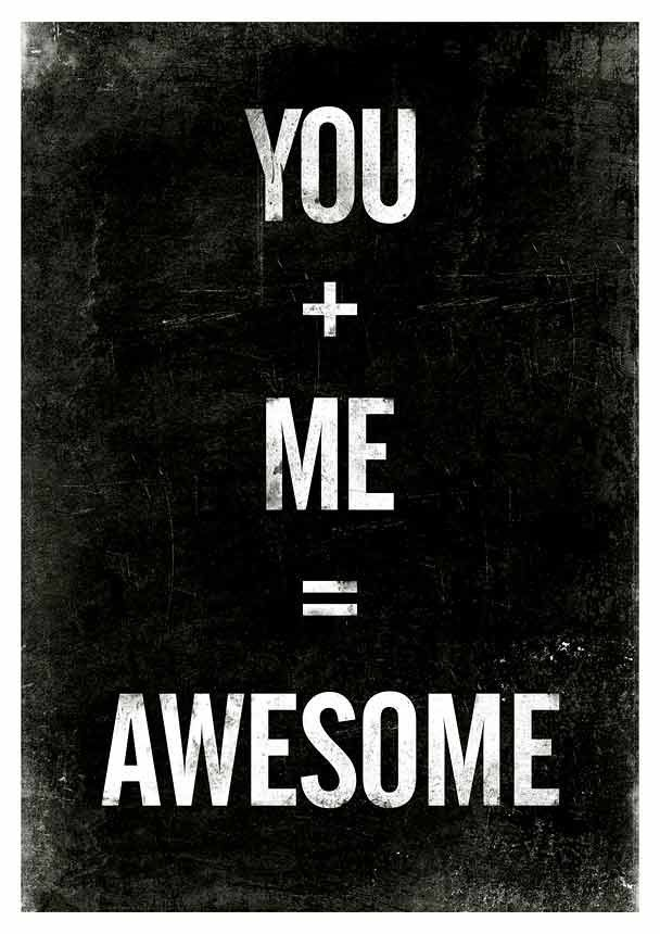 You plus Me equals Awesome. $17.00, via Etsy.