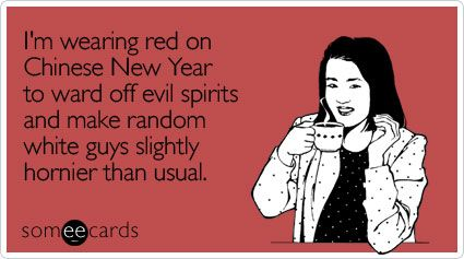 Funny Meme For New Year : Funny chinese new year ecard i m wearing red on chinese new year