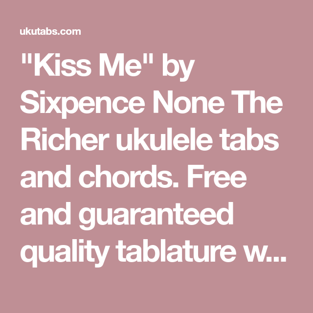 Kiss Me By Sixpence None The Richer Ukulele Tabs And Chords Free
