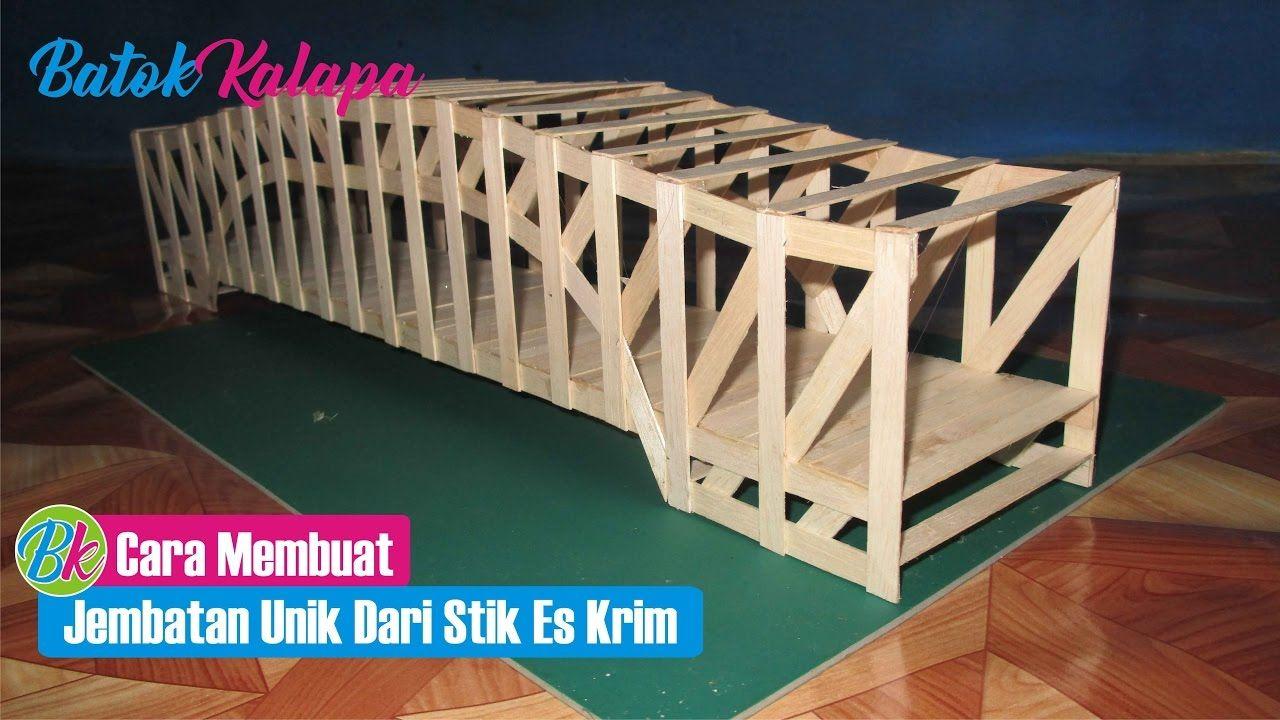Cara Membuat Jembatan Unik Dari Stik Es Krim Ide Kreatif Diy
