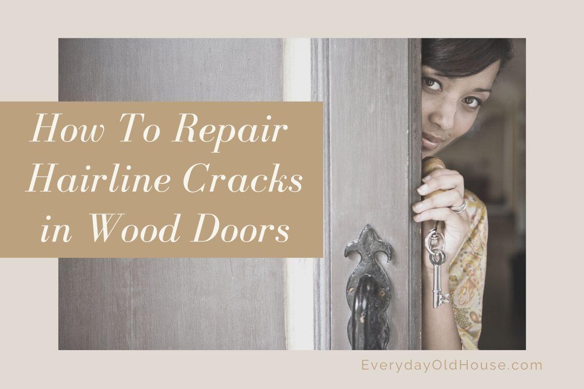 How to repair hairline cracks in wood doors 4 easy steps