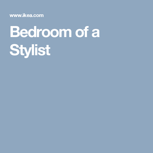 Bedroom of a Stylist