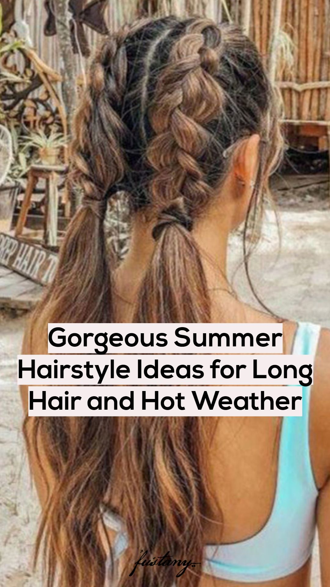 Gorgeous Summer Hairstyle Ideas For Long Hair And Hot Weather In 2020 Hair Styles Long Hair Styles Summer Hairstyles