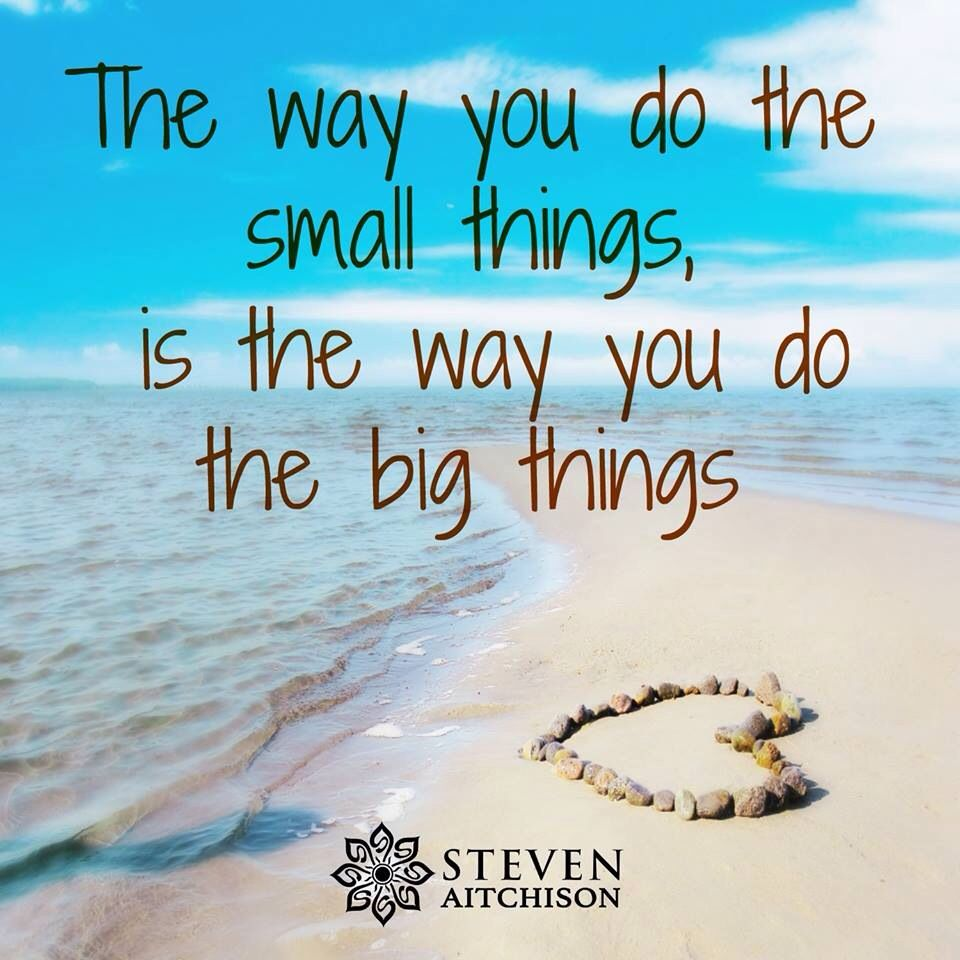 The Way You Do The Small Things..
