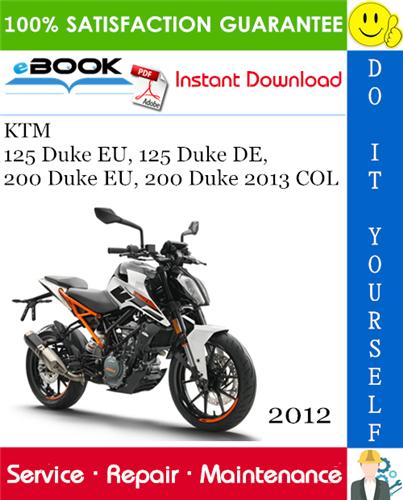 2012 Ktm 125 Duke Eu 125 Duke De 200 Duke Eu 200 Duke 2013 Col Motorcycle Service Repair Manual Ktm Ktm 125 Duke Ktm 125