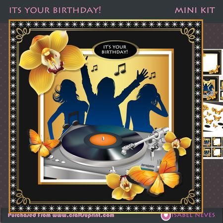 It s Your Birthday on Craftsuprint designed by Isabel Neves - It's Your Birthday4 Sheets ~ 7.5 x 7.5 Mini Kit Includes: Card Front, Card Inserts, Mini Print