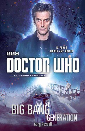 by Gary Russell Published September 8, 2015 An original adventure tying in to the ninth season of Doctor Who, the spectacular hit series from BBC Television, featuring the new 12th Doctor as played by