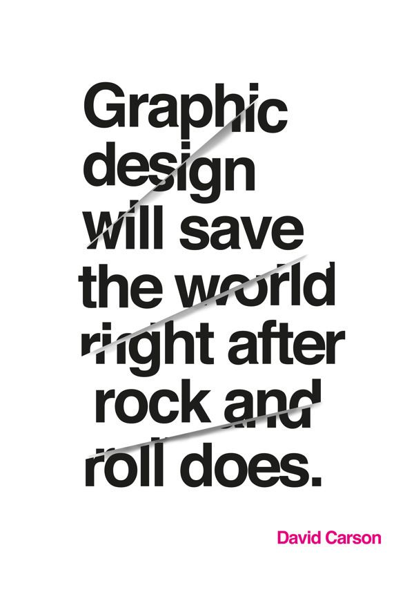 Graphic Design Will Save The World Righr After Rock And Roll Does