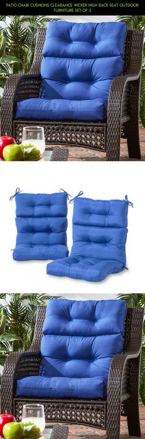 Patio Chair Cushions Clearance Wicker High Back Seat Outdoor Furniture Set  Of 2 #plans #