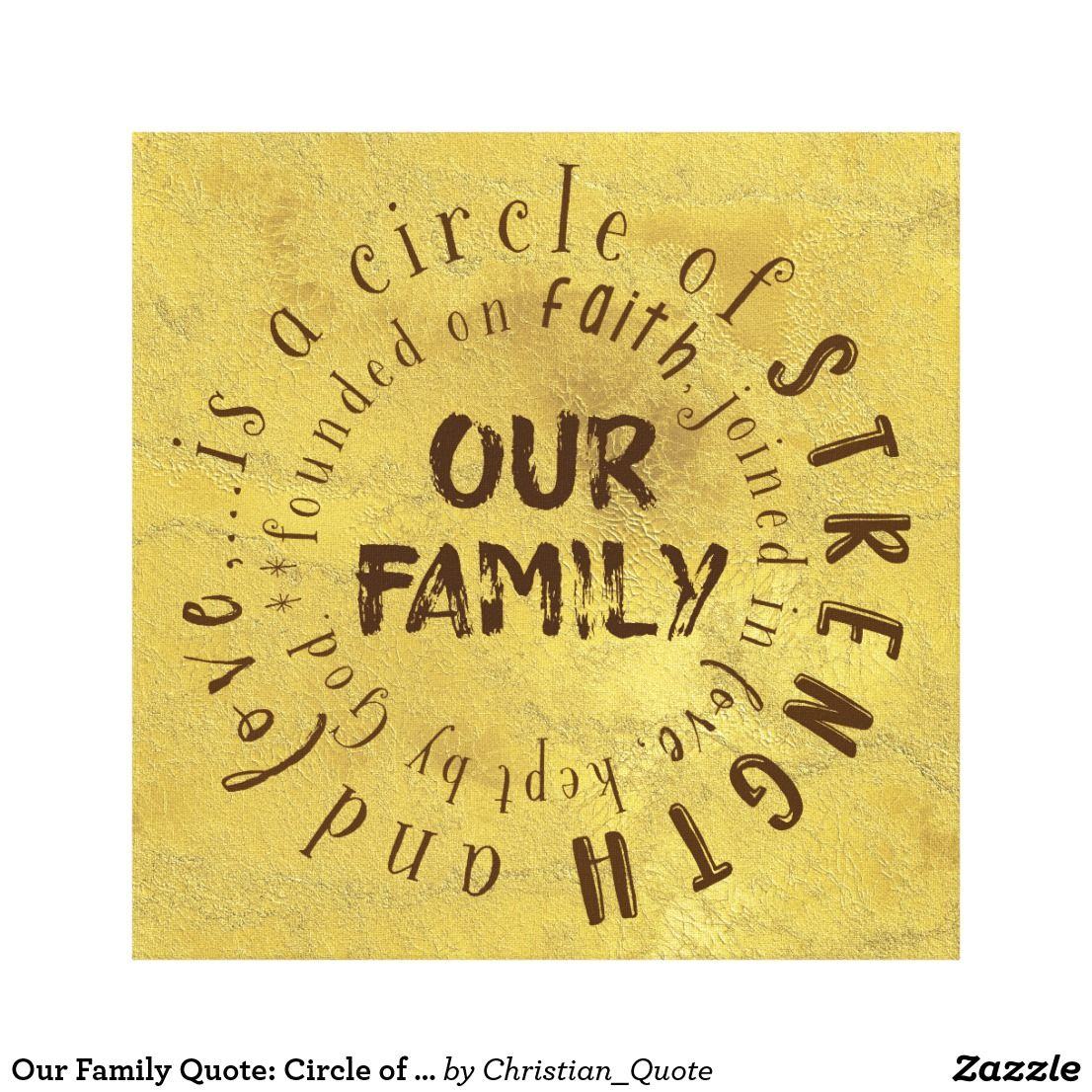 Our Family Quote: Circle of Strength and Love Canvas Print #faith ...