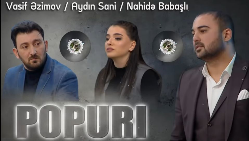 Vasif Azimov Aydin Sani Nahidə Babasli Popuri 2020 Trap Muzik Sarkici Sarkilar