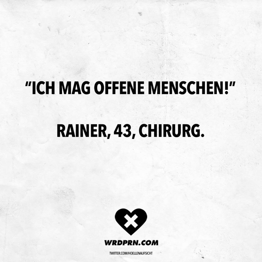 Ich Mag Offene Menschen Rainer 43 Chirurg Visual Statements Sarkastische Spruche Witzige Bilder Spruche Witzige Spruche