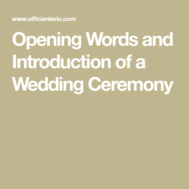 Wedding Officiant Speech Ideas: Opening Words And Introduction Of A Wedding Ceremony