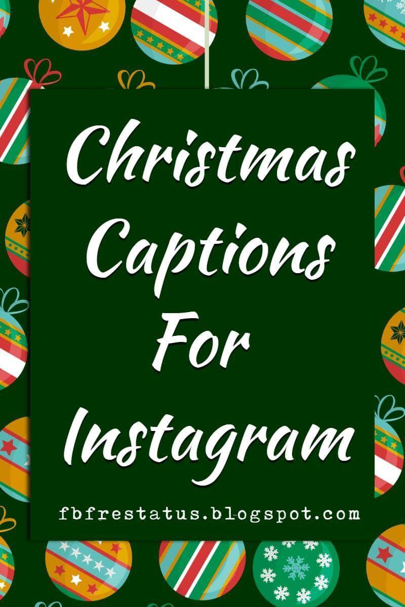 Christmas Captions.Christmas Captions For Instagram And Facebook Photos