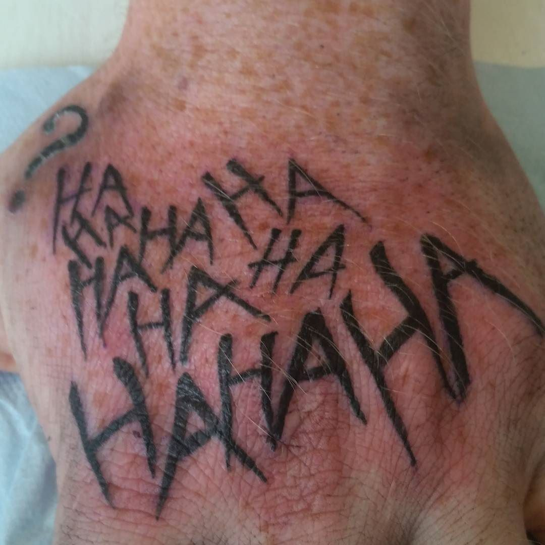 Joker Hand Tattoos: Joker Ha Ha's. On A Hand. #blacktattoo #text #handtattoo