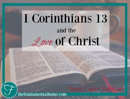 1 Corinthians 13 and the Love of Christ Bible Study