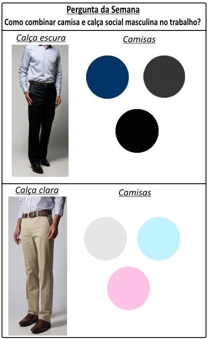Combinações calça e camisas sociais...