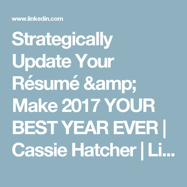 strategically update your résumé make 2017 your best year ever