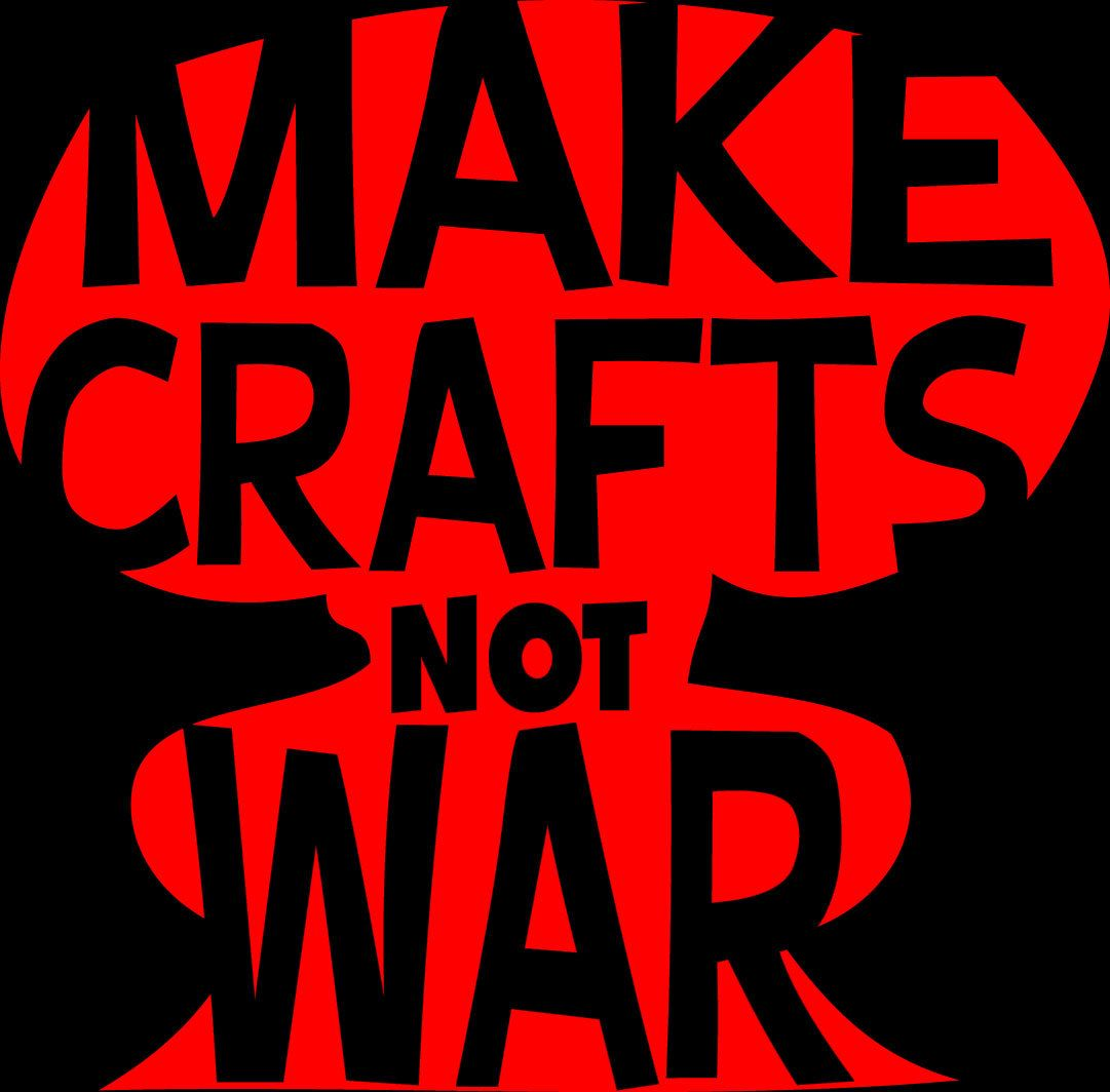 Make Crafts Not War Funny Cute Crafter Crafty T Shirt Knitting Knitter Peace Anti War Pacifist 14 99 Via Etsy How To Make Craft Quotes Crafts