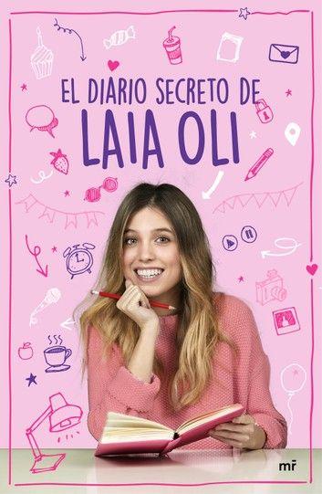 El Diario Secreto De Laia Oli Ebook By Laia Oli Rakuten Kobo Libros Libros Populares Libros Para Adolescentes
