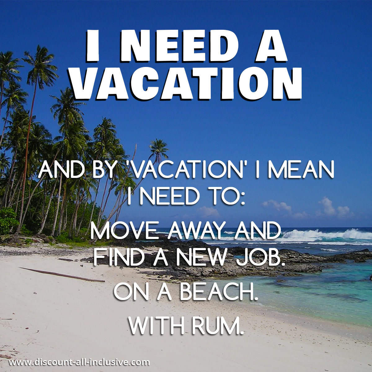 I need a vacation And by vacation I mean I need to move