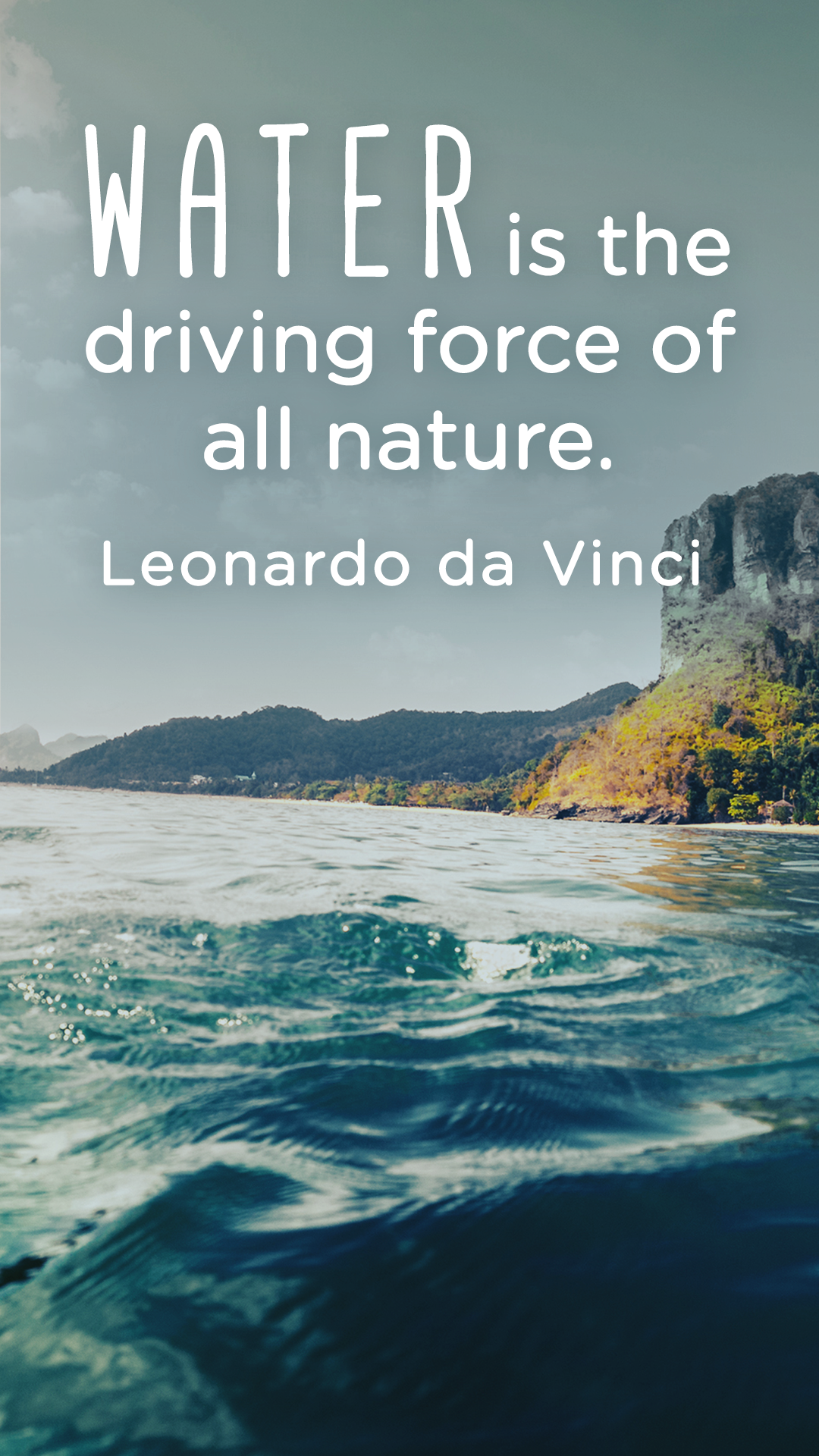 water is the driving force of all nature leonardo da vinci