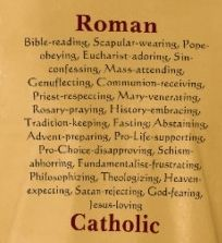 Roman Catholic Christianity:     I share most of this as personal conviction and have no real problem with the rest of it as a fellow Christian. I'm a devoted fan, even if I'm not with the band.