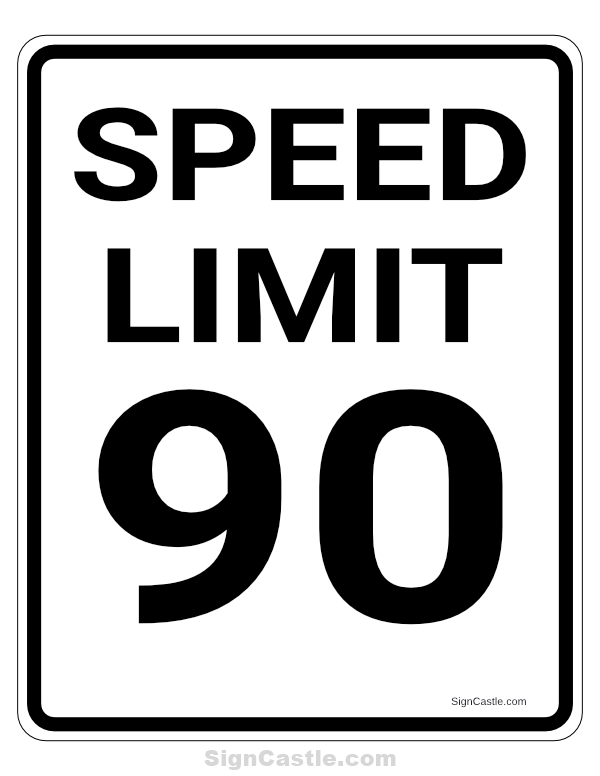 Free Printable 90 Mph Speed Limit Sign Sign Download It At Https Signcastle Com Download 90 Mph Speed Limit Sign Speed Limit Signs Speed Limit Signs