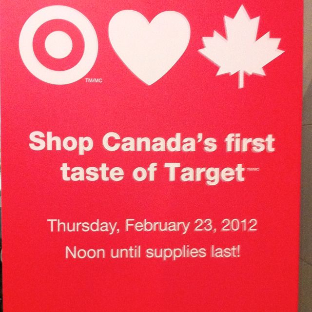 First Target Store in Canada - Toronto, King west near John- open noon to when supplies last. Max 3 items per person: tomorrow Thursday Feb 23rd