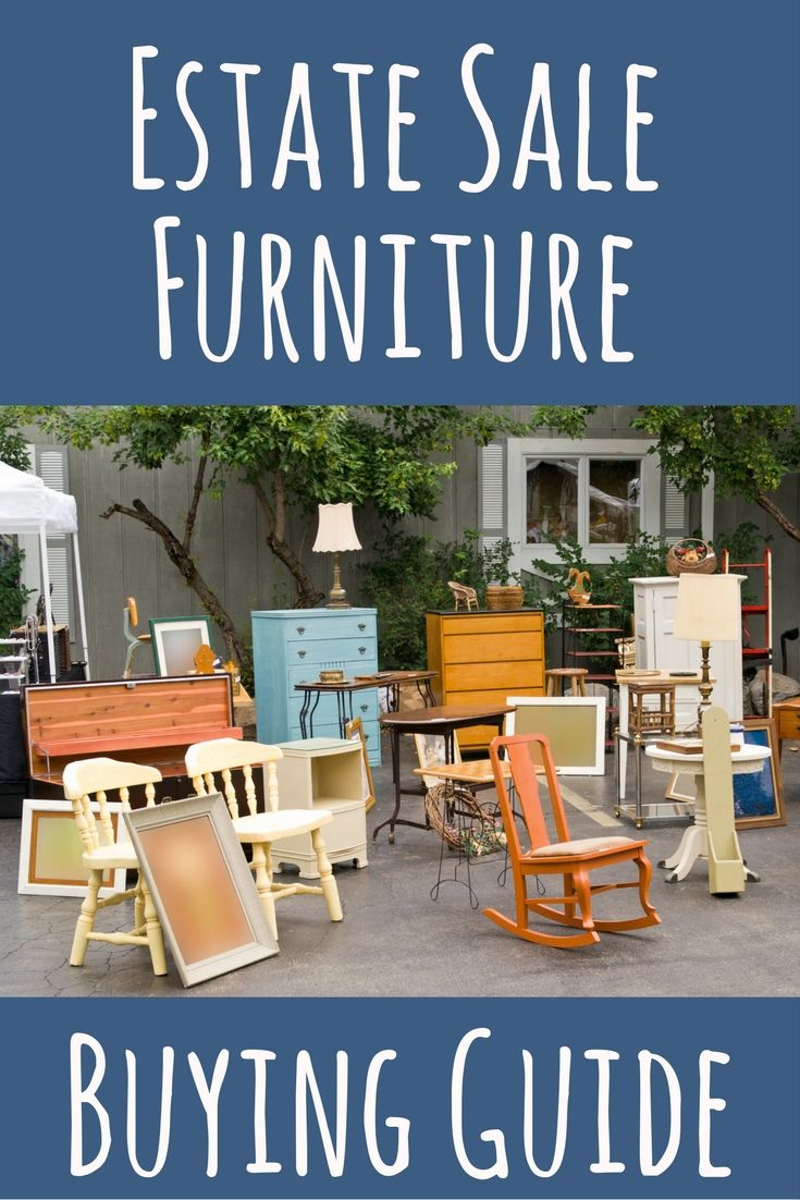 Estate Sale Furniture Buying Guide | Yard sale, Thrifting and Thrift