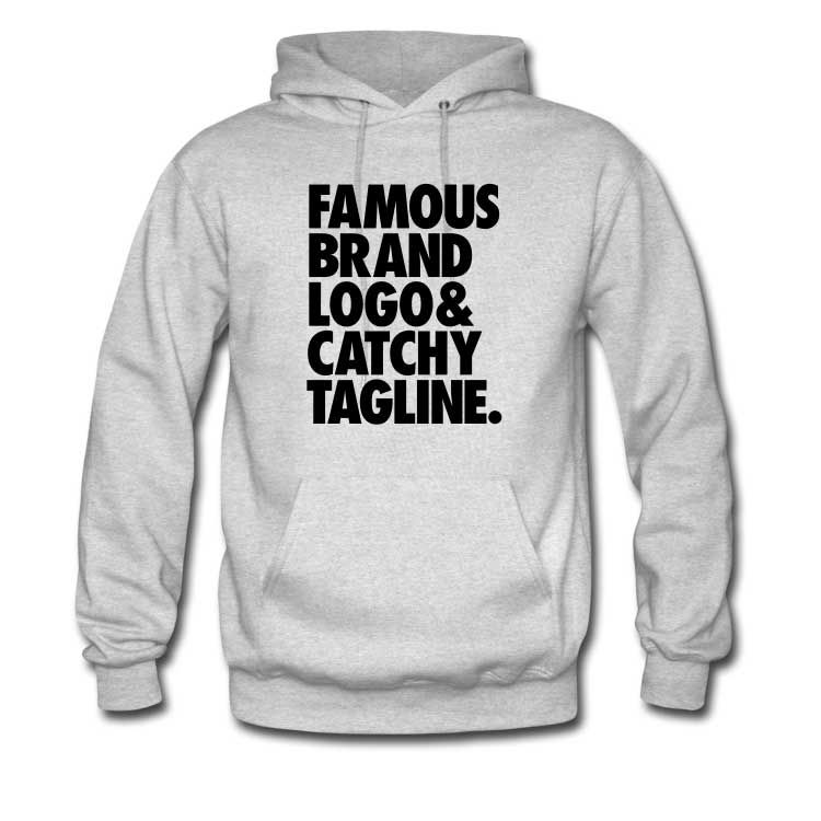 famous-brand-logo-and-catchy-tagline-hoodie.jpg (750×750)