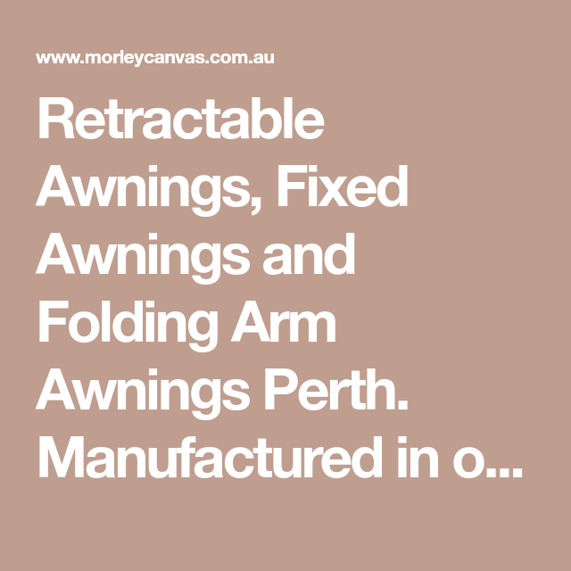 Retractable Awnings, Fixed Awnings and Folding Arm Awnings ...