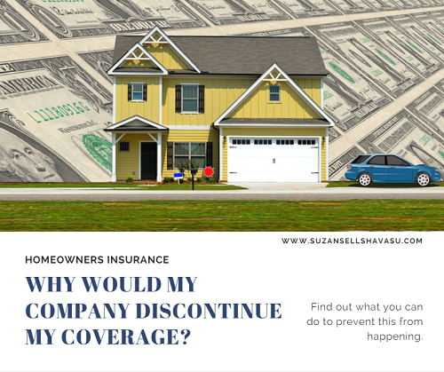 Some Insurance Companies May Drop Your Homeowners Insurance At Any Time Due To A Myriad Of Reasons Some Are Avoidab Homeowner Home Buying Homeowners Insurance
