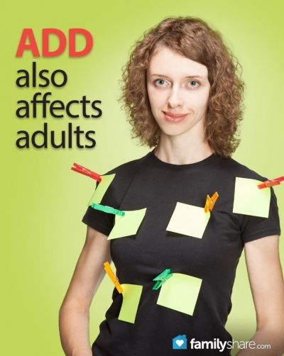 Attention Deficit Disorder (ADD) is a popular term that describes many behaviors in children, but also affects adults. ADD is caused by a combination...