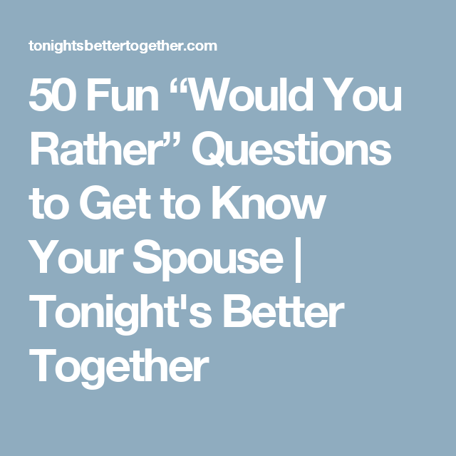 good get to know you dating questions Get to know your group better with these fun getting to know you questions.