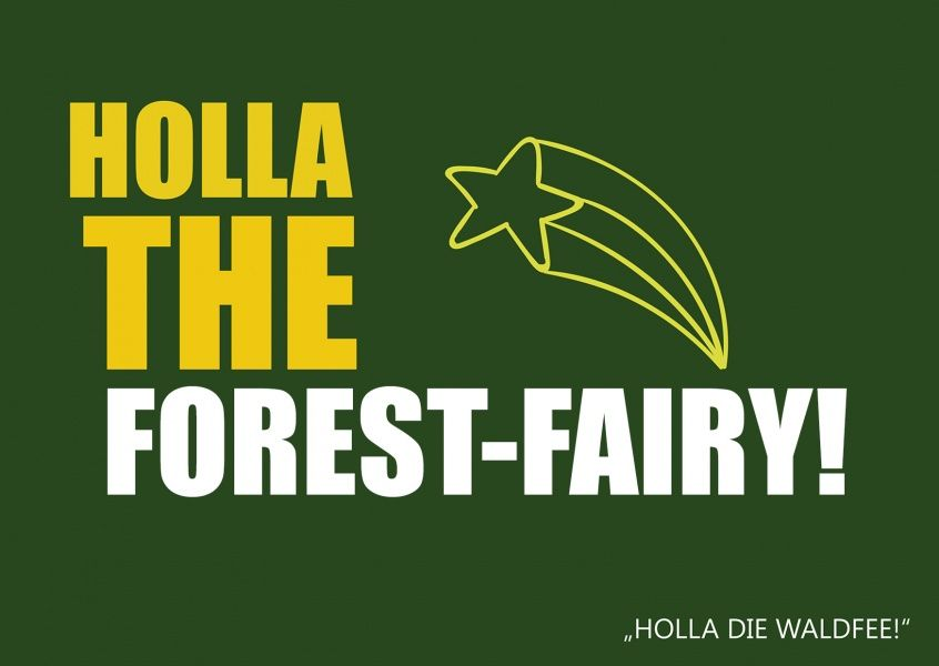 holla the forest fairy hilarious denglisch spr che. Black Bedroom Furniture Sets. Home Design Ideas