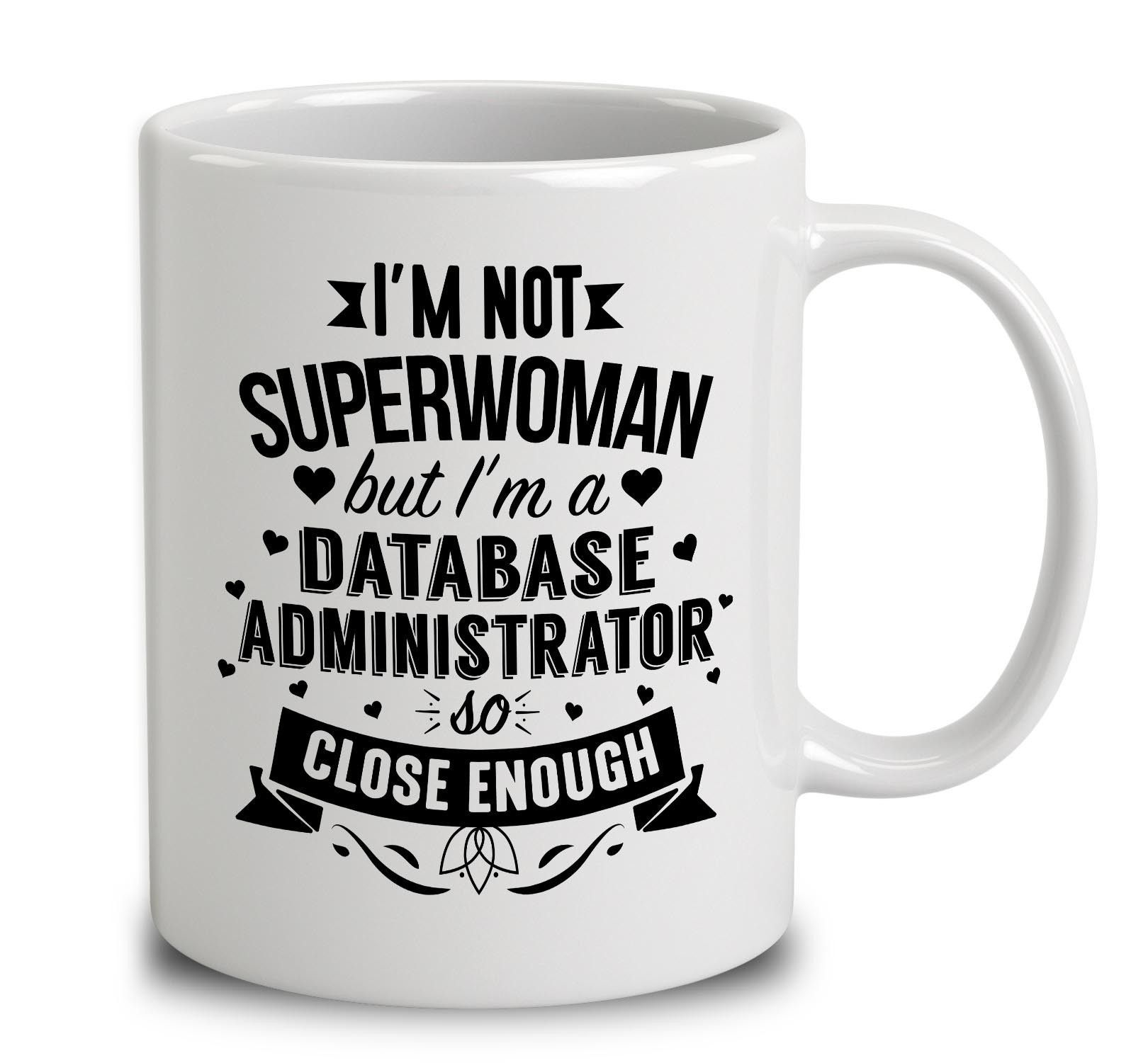I'm Not Superwoman But I'm A Database Administrator